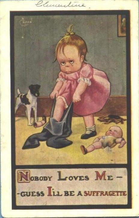 Nobody Loves Me Suffragette