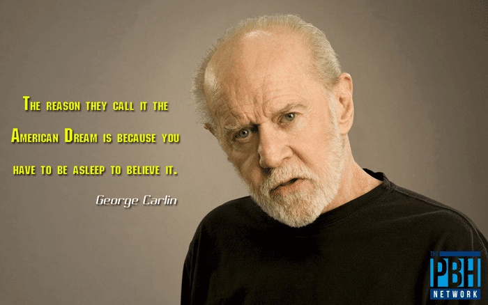 Interesting Quotes George Carlin On The American Dream