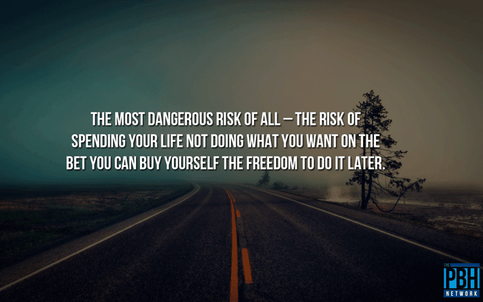 Life's Most Dangerous Risk