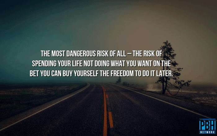 Life's Most Dangerous Risk