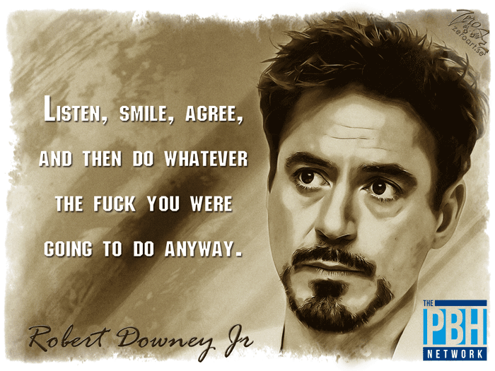 Robert Downey Do Whatever You Want Quote