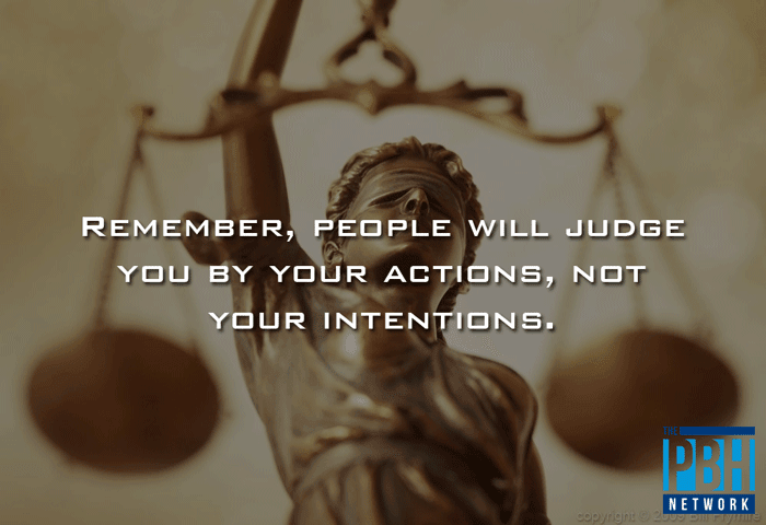 You Are Judged By Your Actions Interesting Quotes