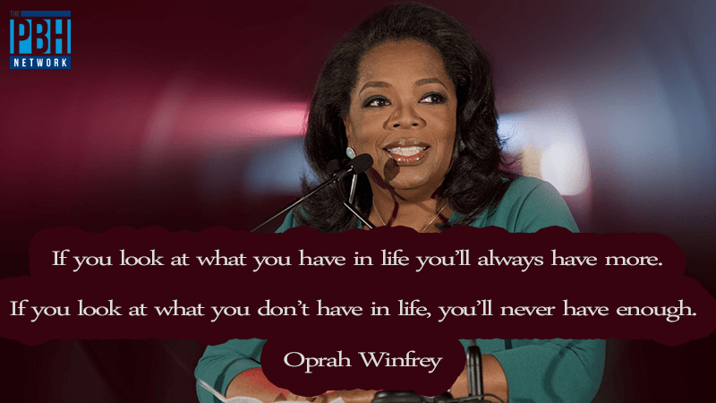 Oprah Winfrey What You Have In Life