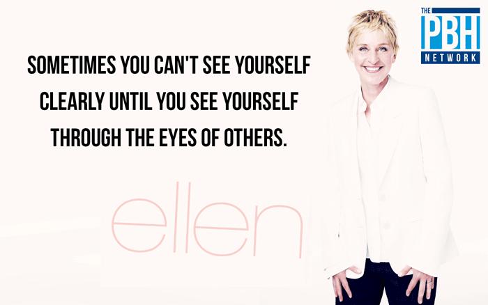 Ellen On Seeing Yourself
