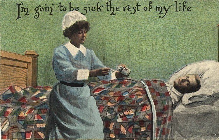 1913: A sick man expresses his want to be sick forever as long as a pretty nurse is there to fulfill his needs