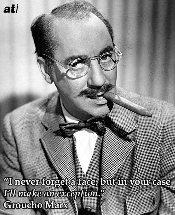 Groucho Marx Never Forgets A Face