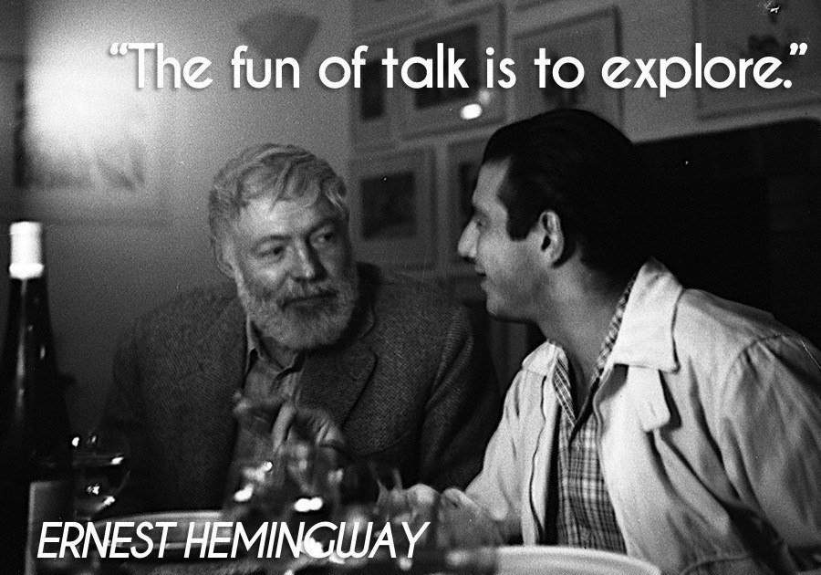 Ernest Hemingway Quotes The Fun Of Talk