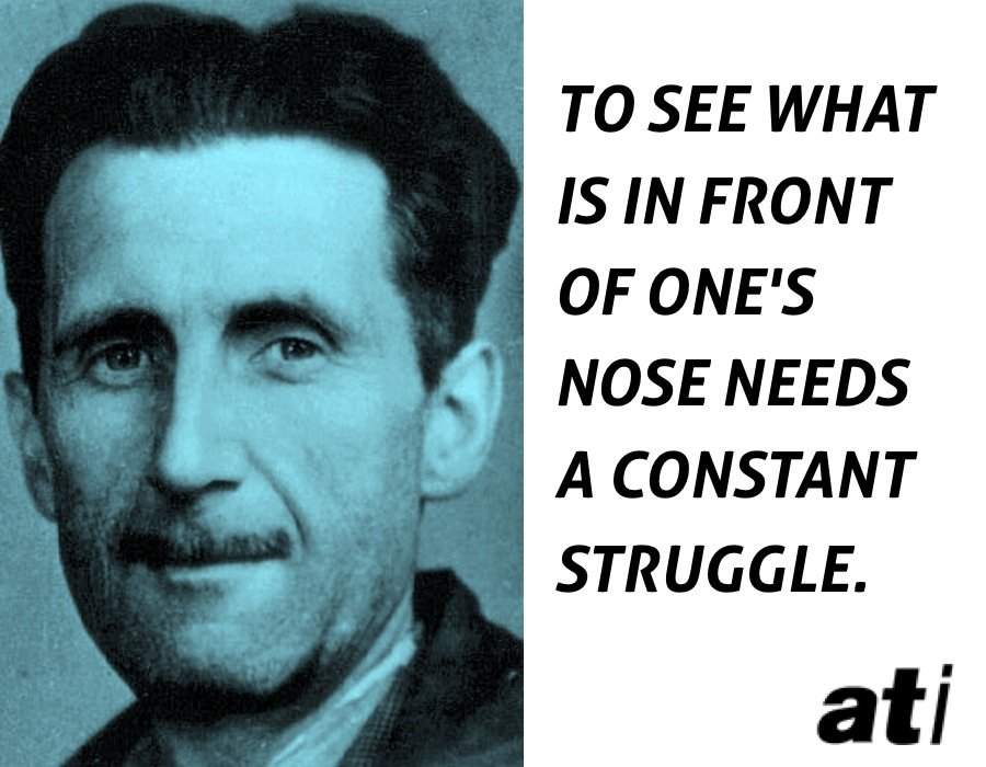 George Orwell Quotes On Constant Struggle