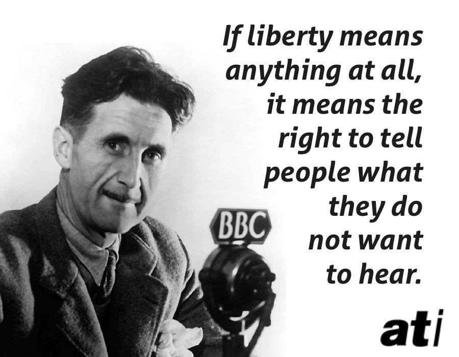 George Orwell On What Liberty Means