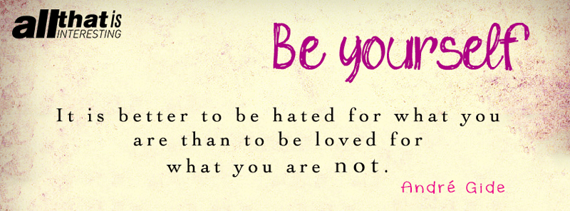 Be Loved For Who You Are