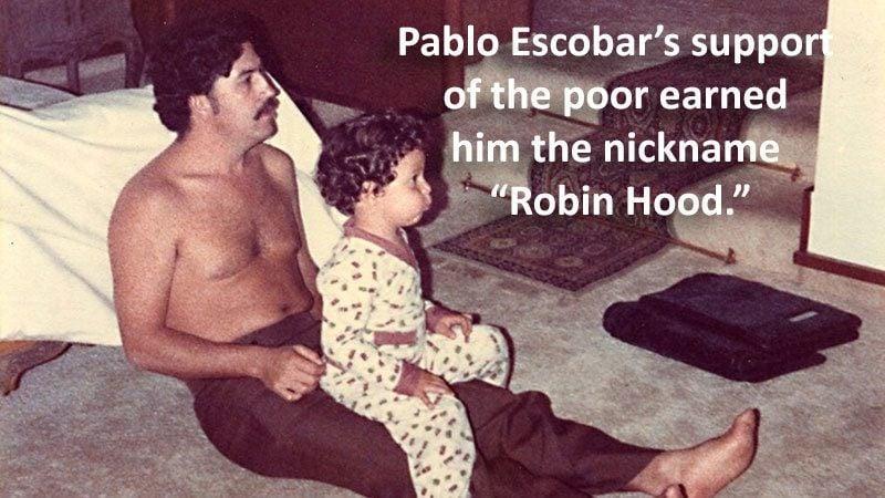 Pablo Escobar Robin Hood