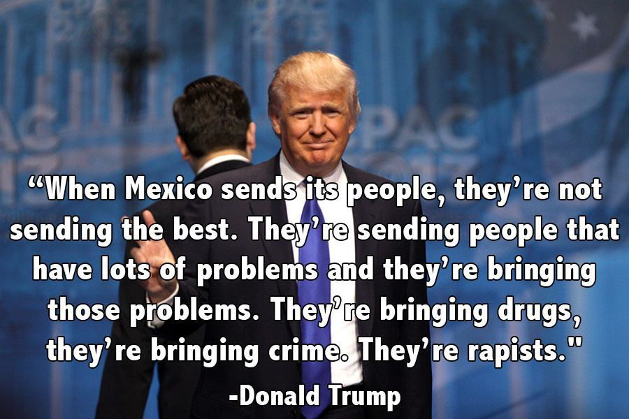 Memorable Quotes 2015 Trump Mexico
