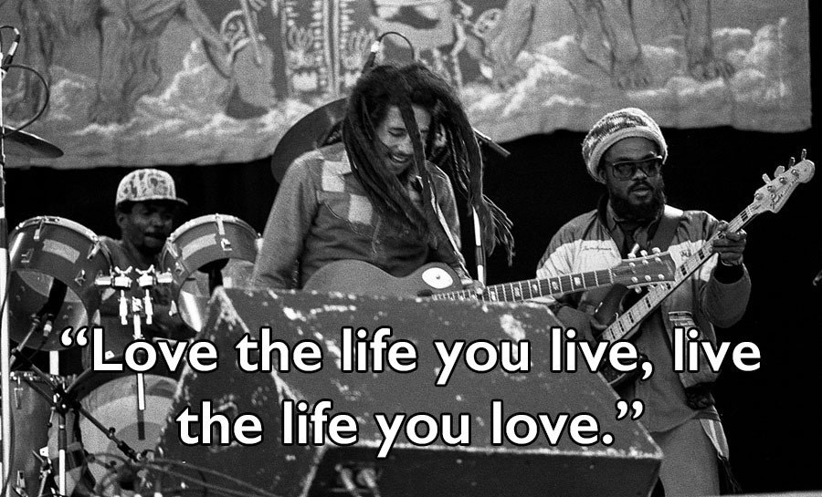 Bob Marley On Loving Life