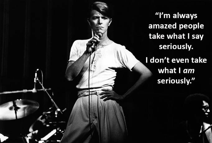 Bowie Seriously Quote