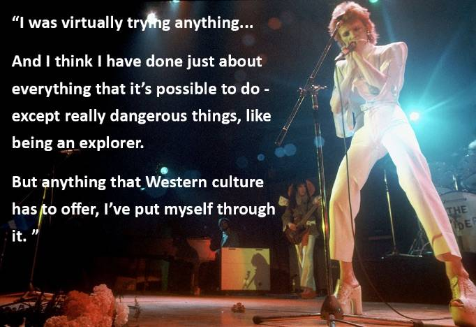 Bowie Trying Everything Quote