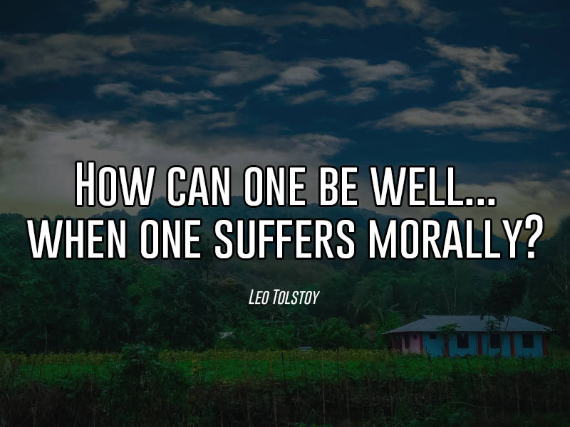 Leo Tolstoy On Suffering Morally