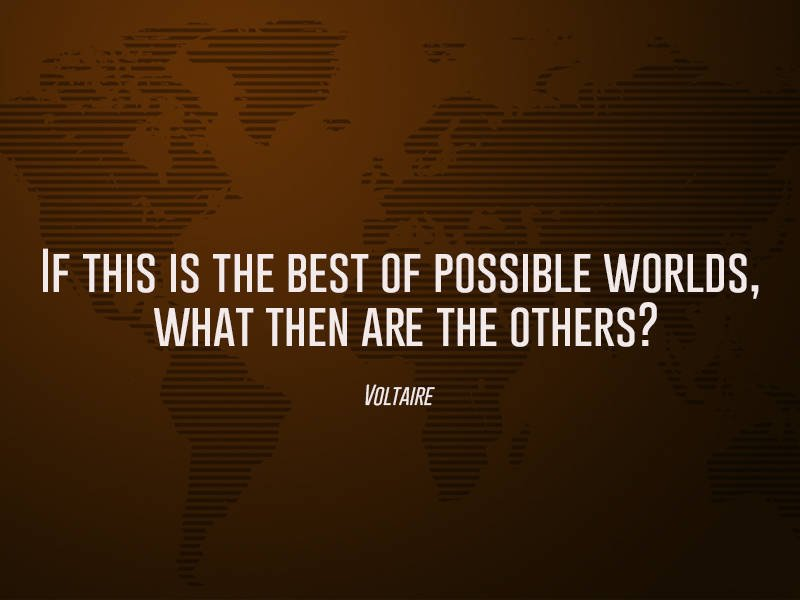 Voltaire On The Best Possible World