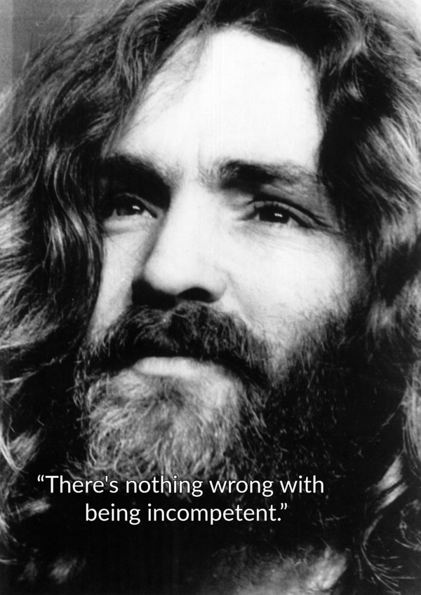 Charles Manson Quotes About Incompetence