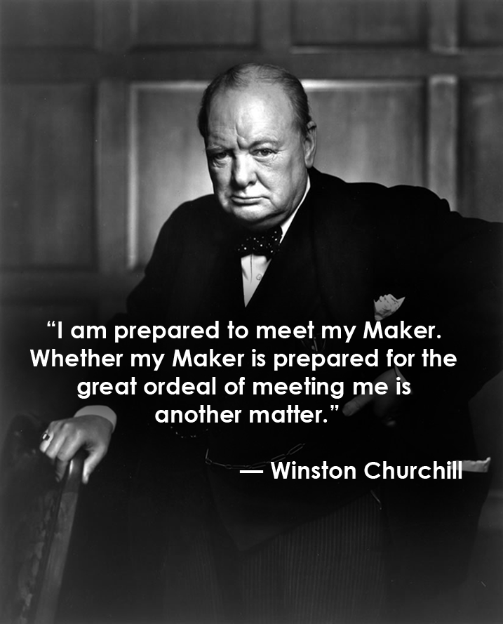Winston Churchill On Meeting His Maker