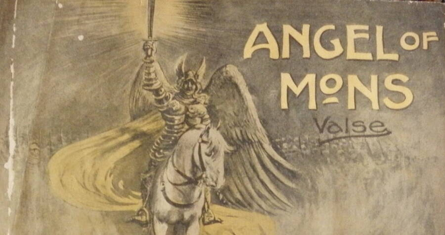 The Angels Of Mons And The Birth Of Modern War Propaganda